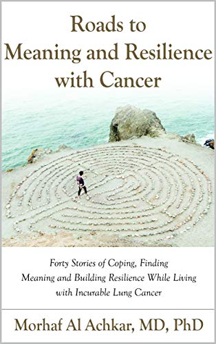 Free: Roads to Meaning and Resilience with Cancer: Forty Stories of Coping, Finding Meaning, and Building Resilience While Living with Incurable Lung Cancer
