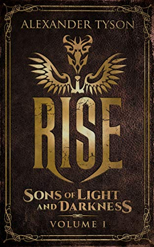 Rise Sons of Light and Darkness (Volume I)