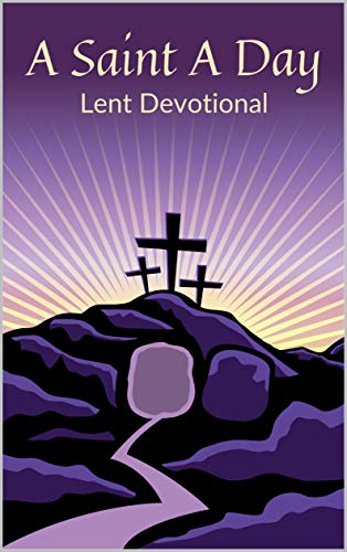 Free: A Saint A Day Lent Devotional