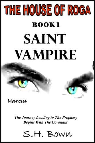 The House of Roga – Book 1: Saint Vampire