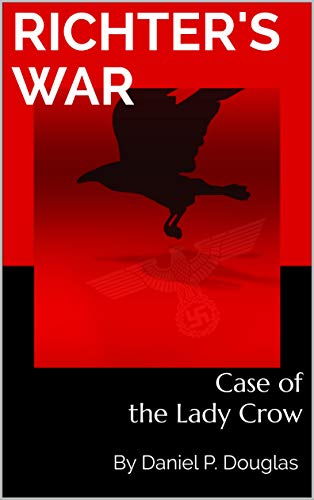 Richter's War: Case of the Lady Crow