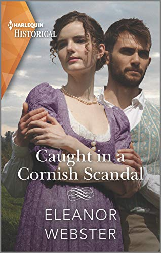 Caught in a Cornish Scandal (Harlequin Historical)