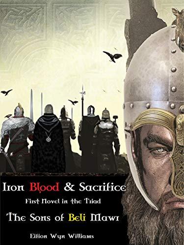 Iron Blood & Sacrifice (The Sons of Beli Mawr)