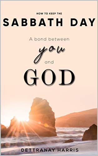How To Keep The Sabbath Day A Bond Between You and God