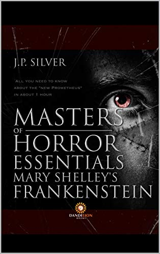 Masters of Horror Essentials: Mary Shelley Frankstein