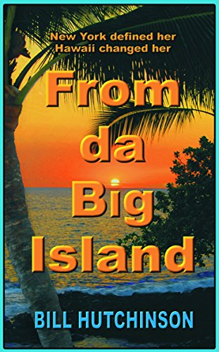 Free: From da Big Island: New York defined her – Hawaii changed her