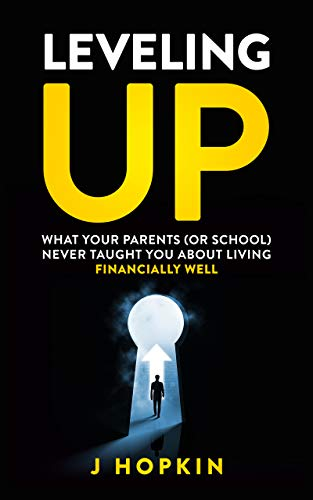 Free: Leveling Up – What your parents (or school) never taught you about living financially well