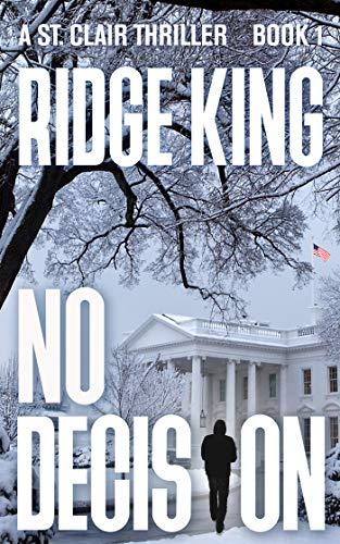 No Decision – A Gut-Gripping Political Thriller