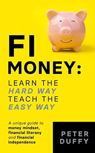 Free: FI Money: Learn the Hard Way, Teach the Easy Way
