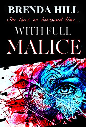 With Full Malice: She lives on borrowed time