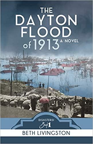 The Dayton Flood of 1913, A Novel