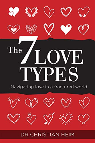 The 7 Love Types: Navigating Love in a Fractured World
