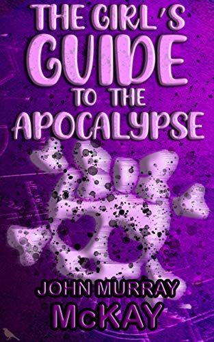 Free: The Girl's Guide To The Apocalypse