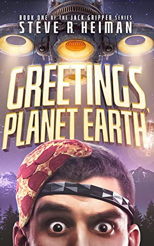 Greetings, Planet Earth!: Book One of the Jack Gripper Series – A Science Fiction Comedy