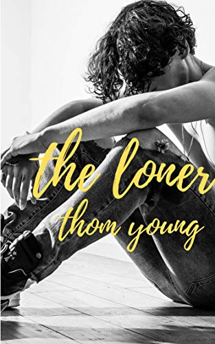 Free: The Loner: A Dark High School Romance (Book 2, First Crush Series)