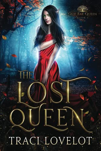 The Lost Queen (Our Fae Queen Book 1)