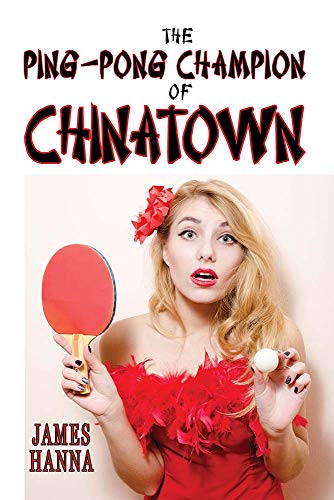 The Ping-Pong Champion of Chinatown