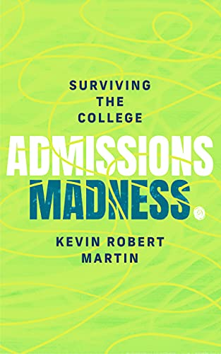 Free: Surviving the College Admissions Madness