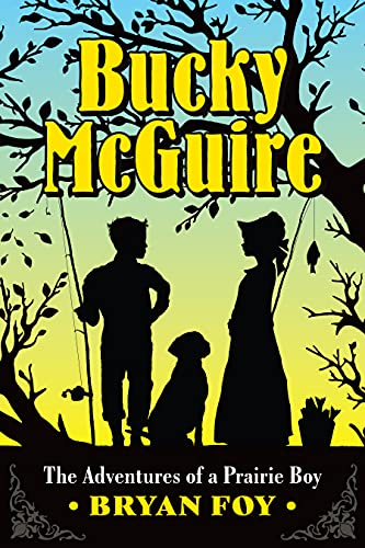 Bucky McGuire: The Adventures of a Prairie Boy