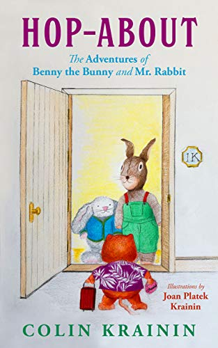 Hop-About: The Adventures of Benny the Bunny and Mr. Rabbit